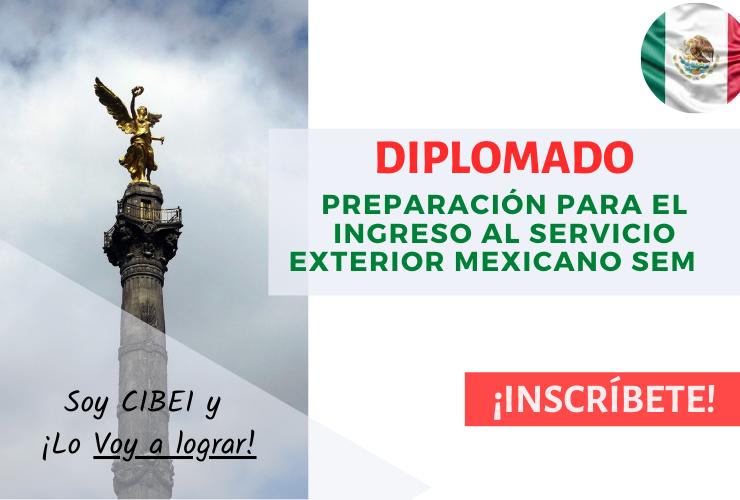 Diplomado de Preparación para el Ingreso al Servicio Exterior Mexicano SEM
