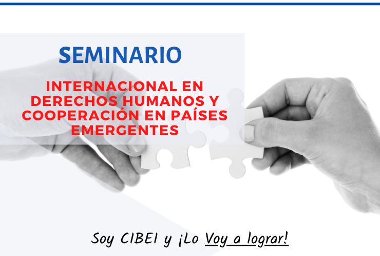 Seminario Internacional en Derechos Humanos y Cooperación en Países Emergentes