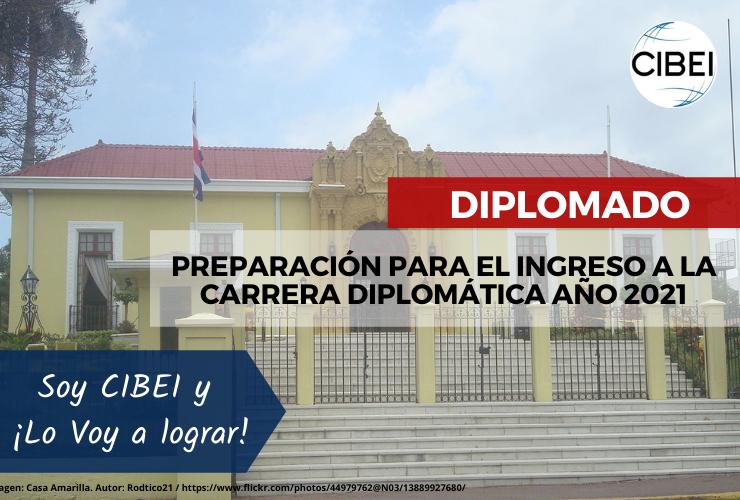 Diplomado de Preparación para el ingreso a la Carrera Diplomática Año 2021 Costa Rica