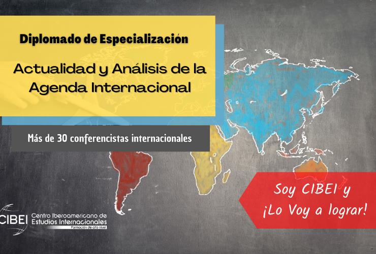 Diplomado de Especialización en Actualidad y Análisis de la Agenda Internacional