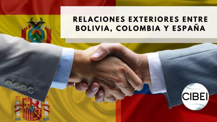 RELACIONES EXTERIORES ENTRE BOLIVIA, COLOMBIA Y ESPAÑA