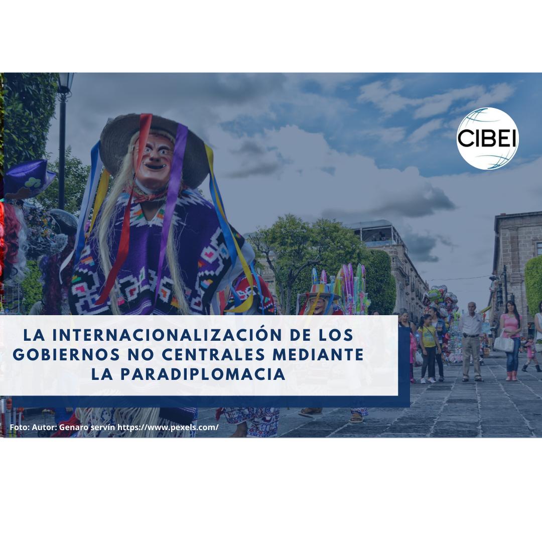 LA INTERNACIONALIZACIÓN DE LOS GOBIERNOS NO CENTRALES MEDIANTE LA PARADIPLOMACIA