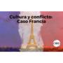 Cultura y conflicto: Caso Francia