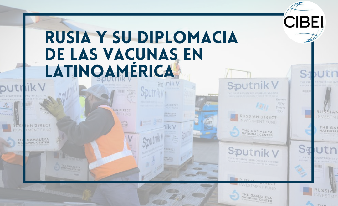 Rusia y su diplomacia de las vacunas en Latinoamérica