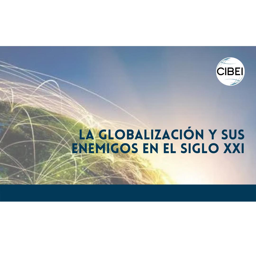 La globalización y sus enemigos en el siglo XXI