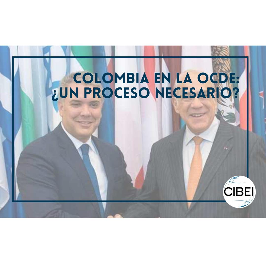 Colombia en la Organización para la Cooperación y el  Desarrollo Económicos (OCDE), ¿Un Proceso Necesario?