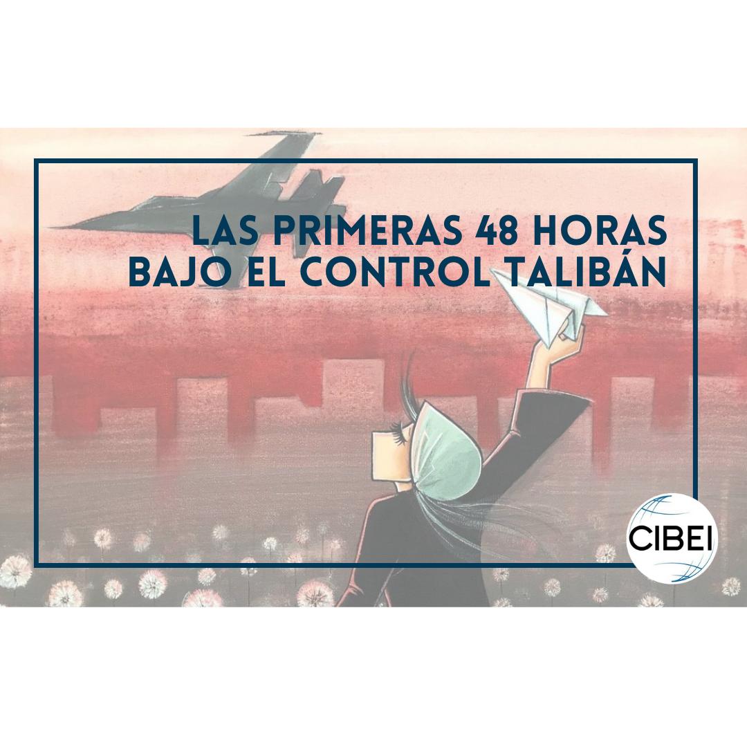 LAS PRIMERAS 48 HORAS BAJO EL CONTROL TALIBÁN